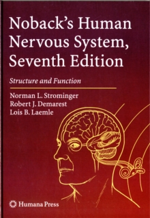 Noback's Human Nervous System, Seventh Edition : Structure and Function, Hardback Book