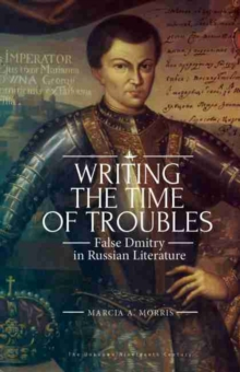 Writing the Time of Troubles : Boris Godunov and False Dmitry in Russian Literature, Hardback Book