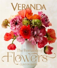 Veranda the Romance of Flowers, Hardback Book