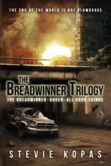 The Breadwinner Trilogy : The Breadwinner, Haven, All Good Things, Paperback / softback Book