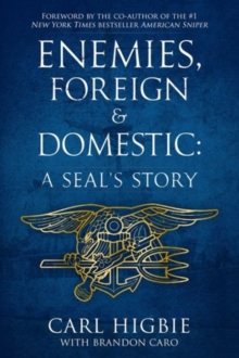 Enemies, Foreign and Domestic : A SEAL's Story, Hardback Book