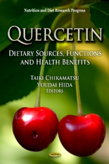 Quercetin : Dietary Sources, Functions & Health Benefits, Hardback Book