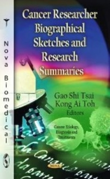 Cancer Researcher Biographical Sketches & Research Summaries, Hardback Book