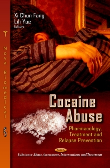 Cocaine Abuse : Pharmacology, Treatment & Relapse Prevention, Hardback Book