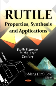 Rutile : Properties, Synthesis & Applications, Hardback Book