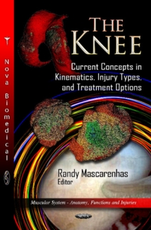 Knee : Current Concepts in Kinematics, Injury Types & Treatment Options, Hardback Book