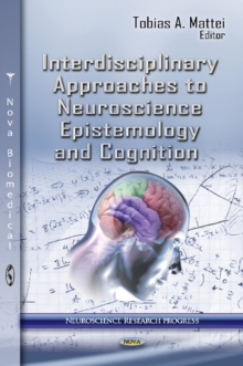 Interdisciplinary Approaches to Neuroscience Epistemology & Cognition, Hardback Book