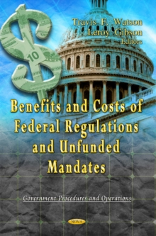 Benefits & Costs of Federal Regulations & Unfunded Mandates, Hardback Book