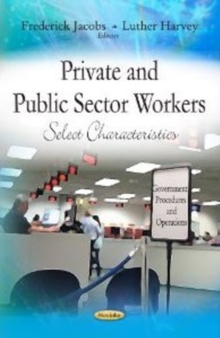 Private & Public Sector Workers : Select Characteristics, Paperback / softback Book