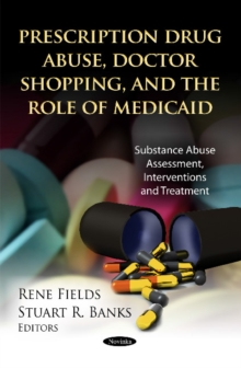 Prescription Drug Abuse, Doctor Shopping & the Role of Medicaid, Paperback / softback Book
