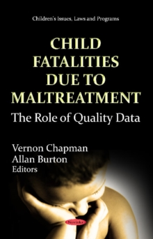 Child Fatalities Due to Maltreatment : The Role of Quality Data, Paperback / softback Book