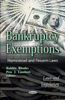 Bankruptcy Exemptions : Homestead & Firearm Laws, Paperback / softback Book