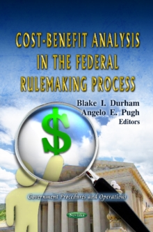 Cost-Benefit Analysis in the Federal Rulemaking Process, Paperback Book
