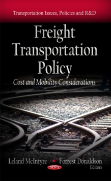 Freight Transportation Policy : Cost & Mobility Considerations, Hardback Book