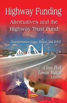 Highway Funding : Alternatives & the Highway Trust Fund, Paperback / softback Book