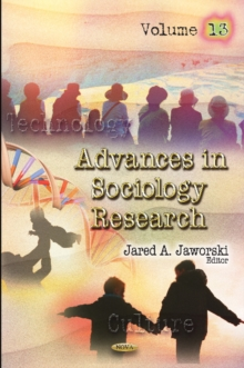 Advances in Sociology Research : Volume 13, Hardback Book