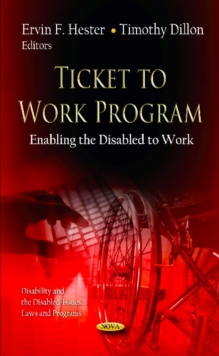 Ticket to Work Program : Enabling the Disabled to Work, Hardback Book