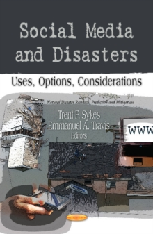 Social Media & Disasters : Uses, Options, Considerations, Paperback Book