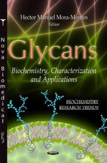 Glycans : Biochemistry, Characterization & Applications, Hardback Book