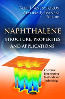 Napthalene : Structure, Properties & Applications, Hardback Book