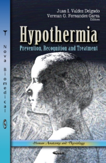 Hypothermia : Prevention, Recognition & Treatment, Hardback Book