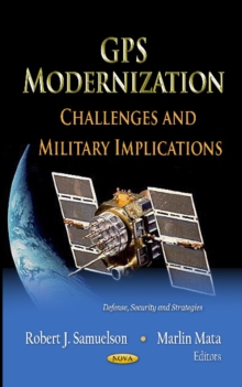GPS Modernization : Challenges & Military Implications, Hardback Book