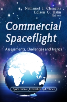 Commercial Spaceflight : Assessments, Challenges & Trends, Hardback Book