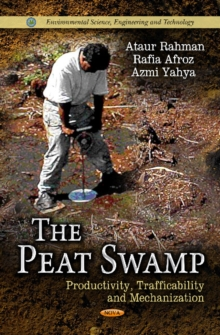 Peat Swamp : Productivity, Trafficability & Mechanization, Hardback Book