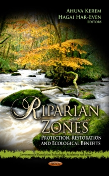 Riparian Zones : Protection, Restoration & Ecological Benefits, Hardback Book