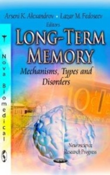 Long-Term Memory : Mechanisms, Types & Disorders, Paperback / softback Book