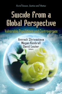 Suicide from a Global Perspective : Vulnerable Populations & Controversies, Hardback Book
