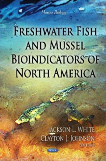 Freshwater Fish & Mussel Bioindicators of North America, Hardback Book