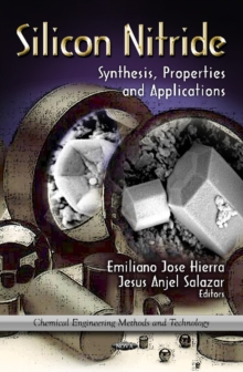 Silicon Nitride : Synthesis, Properties & Applications, Hardback Book