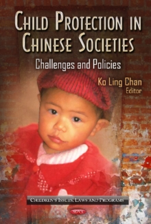 Child Protection in Chinese Societies : Challenges & Policies, Hardback Book