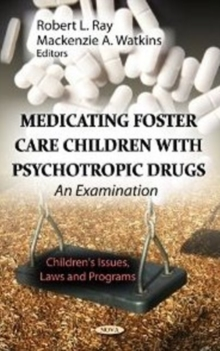 Medicating Foster Care Children with Psychotropic Drugs : An Examination, Hardback Book