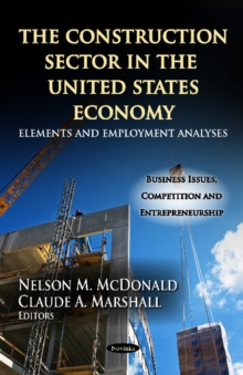 Construction Sector in the U.S. Economy : Elements & Employment Analyses, Paperback Book