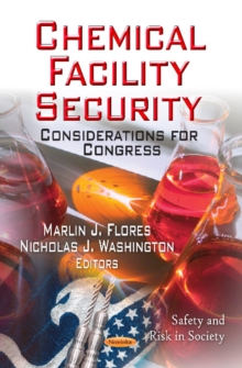Chemical Facility Security : Considerations for Congress, Paperback Book