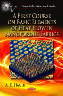 First Course on Basic Elements of Heat Flow in Nanoporous Fabrics, Paperback Book