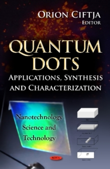 Quantum Dots : Applications, Synthesis & Characterization, Hardback Book