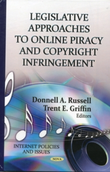 Legislative Approaches to Online Piracy & Copyright Infringement, Hardback Book
