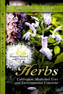 Herbs : Cultivation, Medicinal Uses & Environmental Concerns, Paperback Book