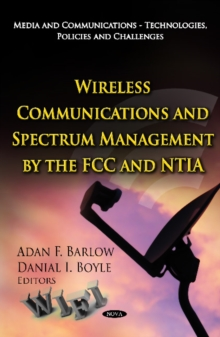 Wireless Communications & Spectrum Management by the FCC & NTIA, Hardback Book