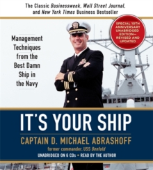 It's Your Ship : Management Techniques from the Best Damn Ship in the Navy, Special 10th Anniversary Edition - Revised and Updated, CD-Audio Book
