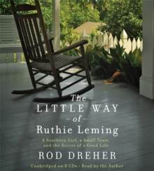 The Little Way of Ruthie Leming : A Southern Girl, a Small Town, and the Secret of a Good Life, CD-Audio Book