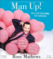 Man Up! : Tales of My Delusional Self-Confidence, CD-Audio Book
