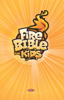 NKJV Fire Bible for Kids, Hardback Book
