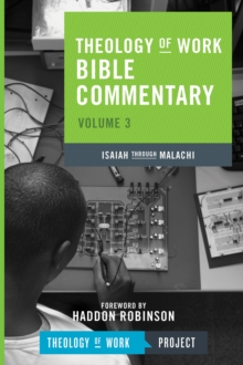 Theology of Work Bible Commentary : Isaiah Through Malachi, Paperback / softback Book
