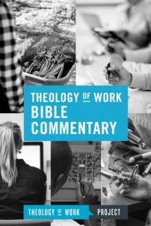 Theology of Work Bible Commentary, Paperback / softback Book