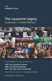 The Lausanne Legacy : Landmarks in Global Mission, Paperback Book