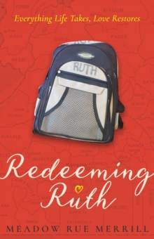 Redeeming Ruth : Everything Life Takes, Love Restores, Hardback Book